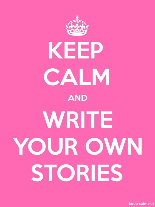 KEEP CALM AND WRITE YOUR OWN STORIES - white/pink - Default (600x800)