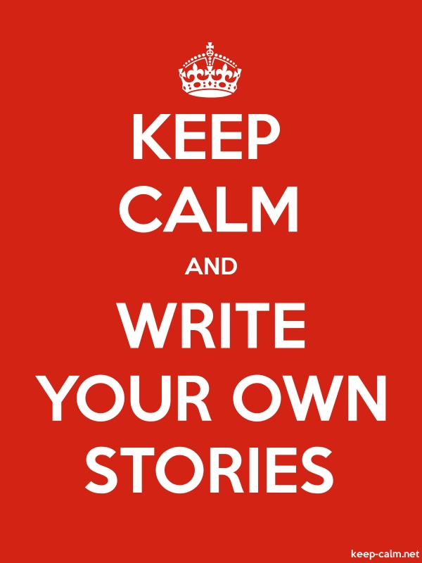 KEEP CALM AND WRITE YOUR OWN STORIES - white/red - Default (600x800)