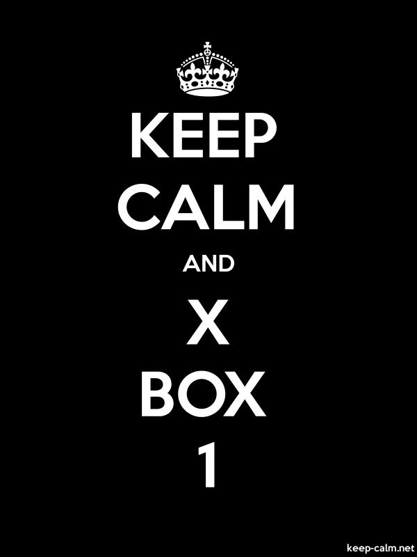 KEEP CALM AND X BOX 1 - white/black - Default (600x800)