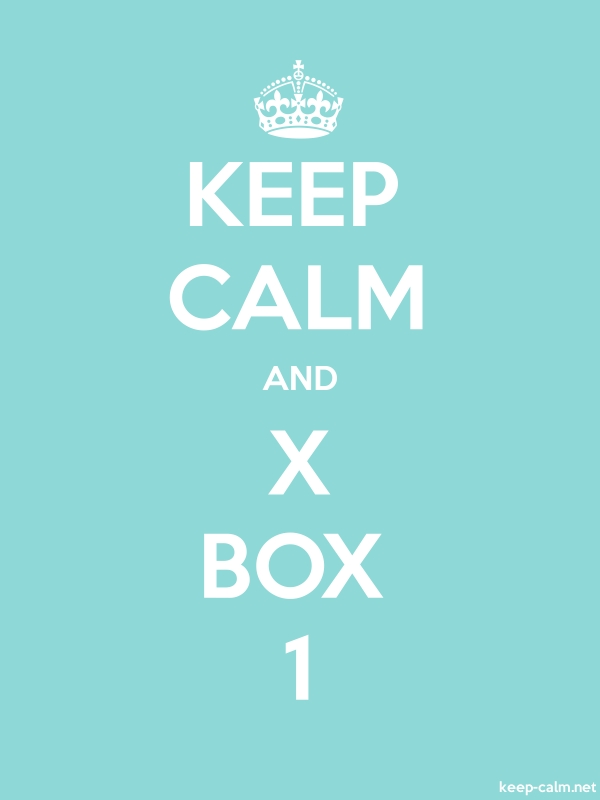 KEEP CALM AND X BOX 1 - white/lightblue - Default (600x800)