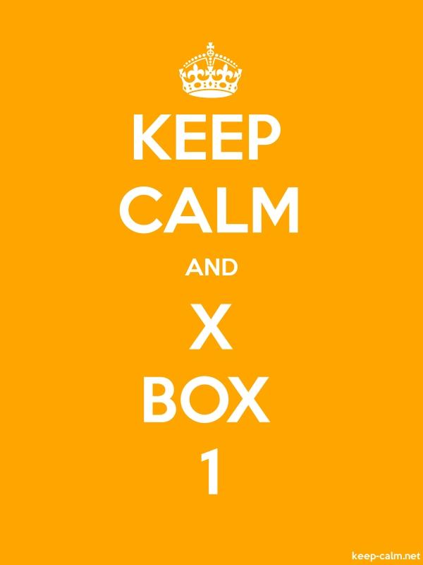 KEEP CALM AND X BOX 1 - white/orange - Default (600x800)