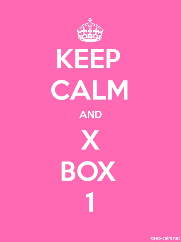 KEEP CALM AND X BOX 1 - white/pink - Default (600x800)