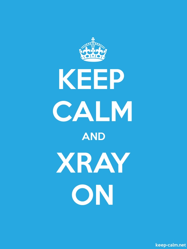 KEEP CALM AND XRAY ON - white/blue - Default (600x800)