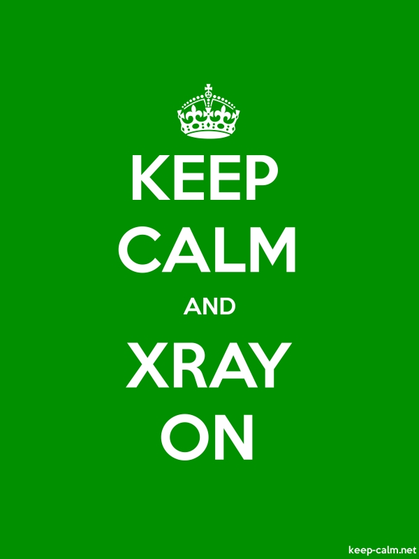 KEEP CALM AND XRAY ON - white/green - Default (600x800)