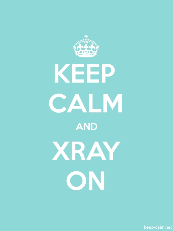 KEEP CALM AND XRAY ON - white/lightblue - Default (600x800)