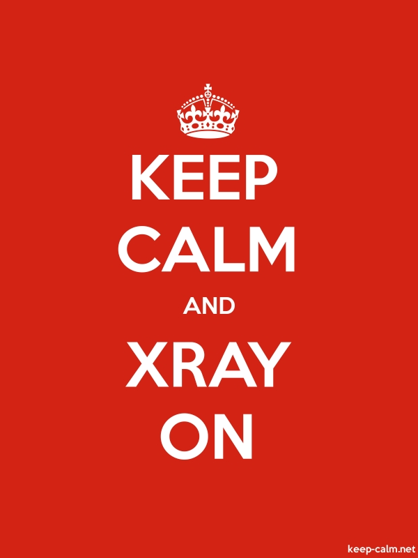KEEP CALM AND XRAY ON - white/red - Default (600x800)