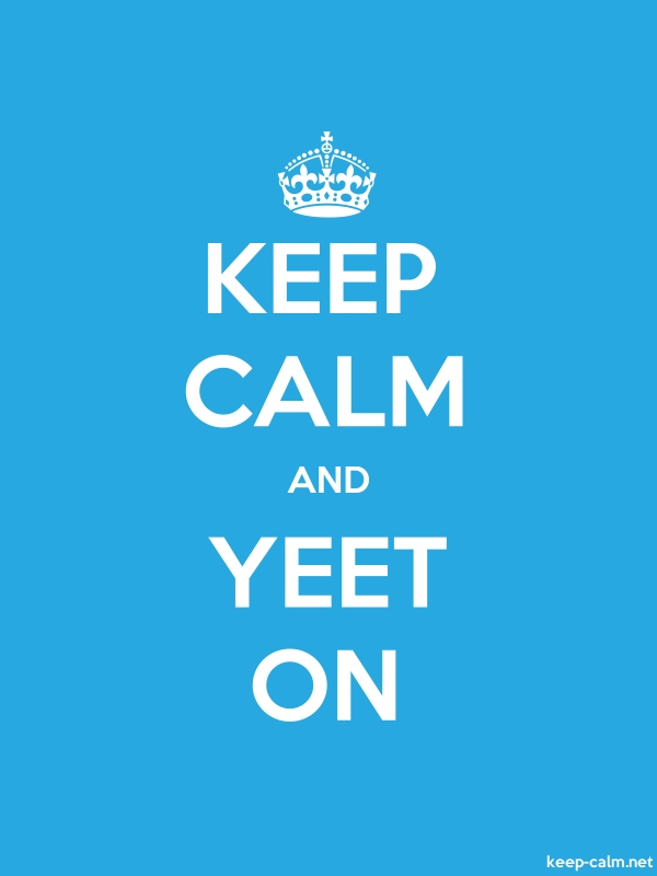 KEEP CALM AND YEET ON - white/blue - Default (600x800)