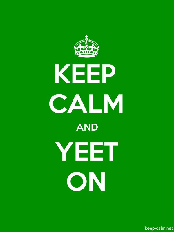 KEEP CALM AND YEET ON - white/green - Default (600x800)
