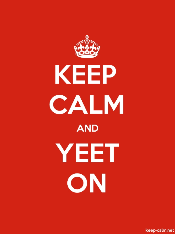 KEEP CALM AND YEET ON - white/red - Default (600x800)