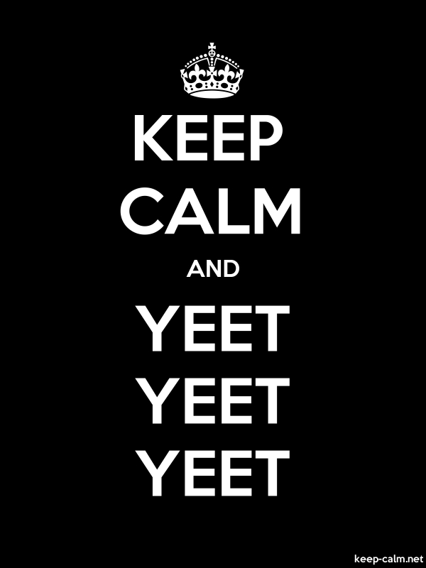 KEEP CALM AND YEET YEET YEET - white/black - Default (600x800)