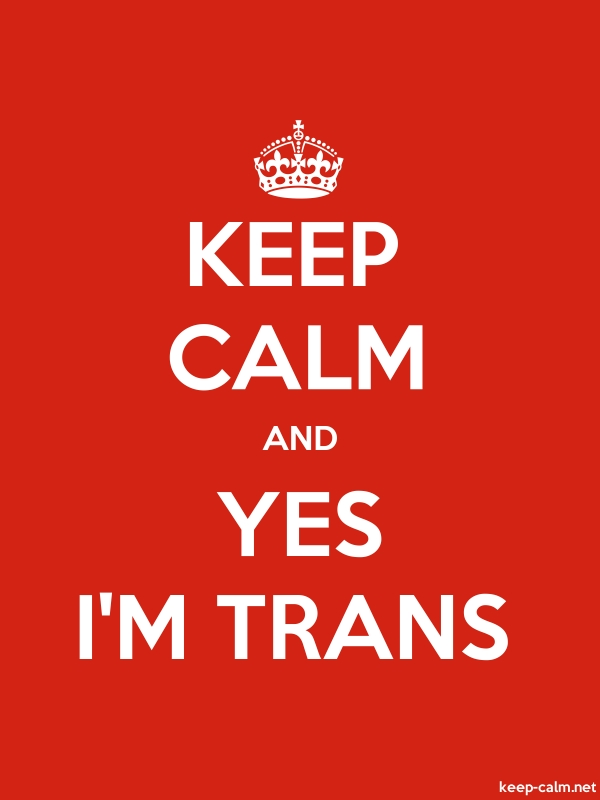 KEEP CALM AND YES I'M TRANS - white/red - Default (600x800)