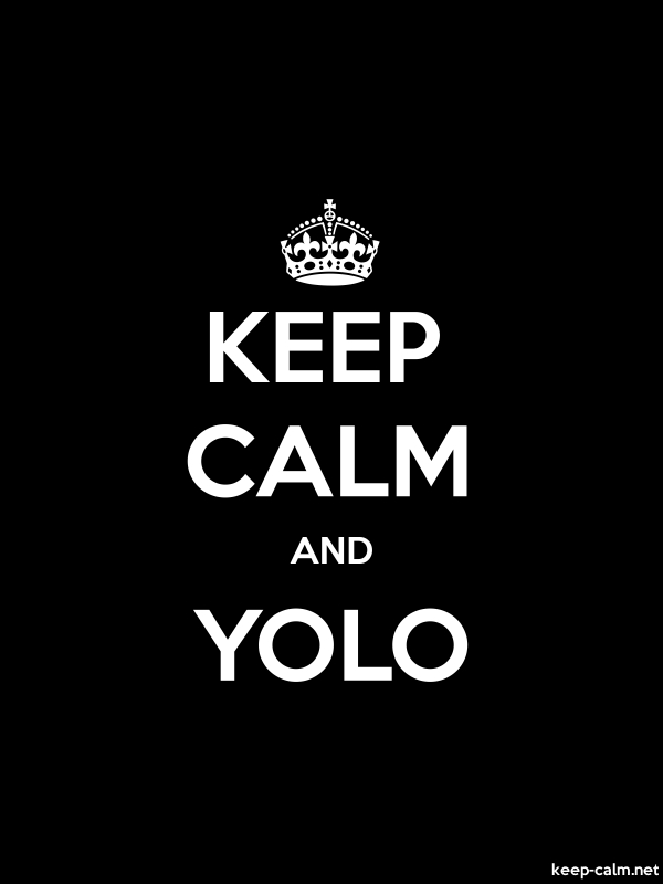 KEEP CALM AND YOLO - white/black - Default (600x800)