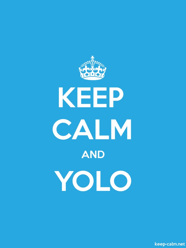 KEEP CALM AND YOLO - white/blue - Default (600x800)