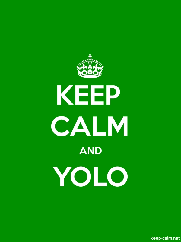 KEEP CALM AND YOLO - white/green - Default (600x800)