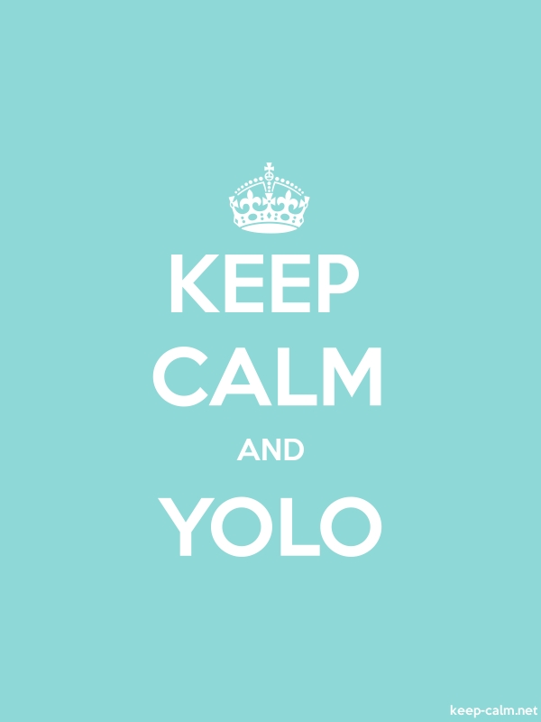 KEEP CALM AND YOLO - white/lightblue - Default (600x800)