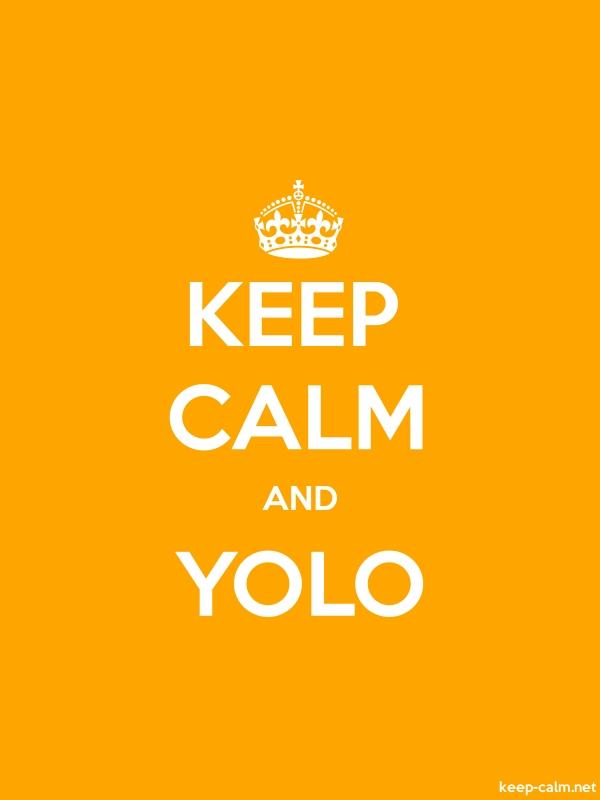 KEEP CALM AND YOLO - white/orange - Default (600x800)