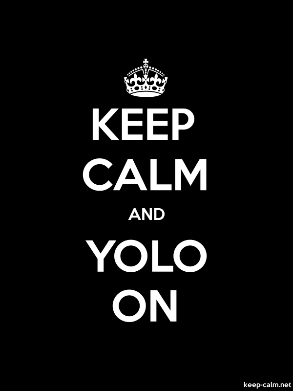 KEEP CALM AND YOLO ON - white/black - Default (600x800)