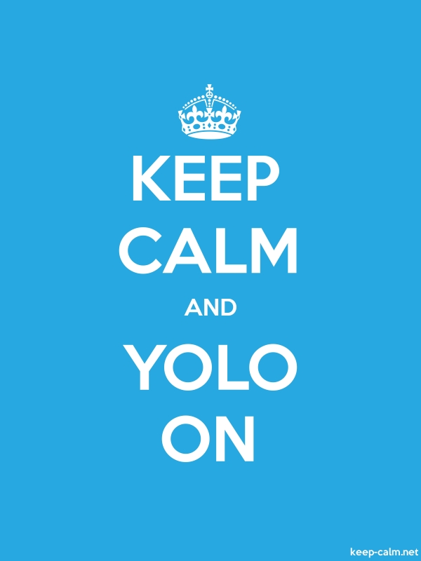 KEEP CALM AND YOLO ON - white/blue - Default (600x800)