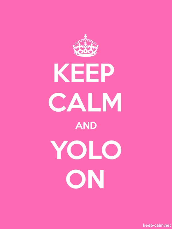 KEEP CALM AND YOLO ON - white/pink - Default (600x800)