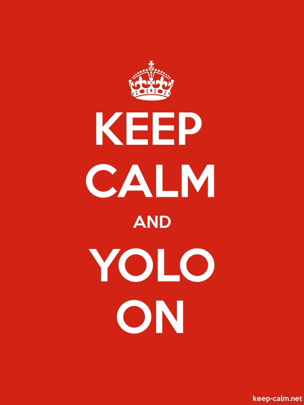 KEEP CALM AND YOLO ON - white/red - Default (600x800)