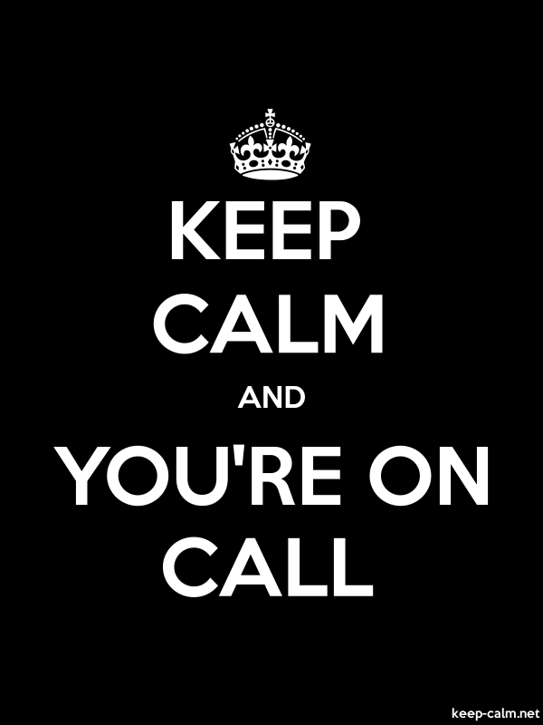 KEEP CALM AND YOU'RE ON CALL - white/black - Default (600x800)
