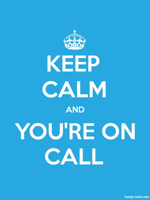 KEEP CALM AND YOU'RE ON CALL - white/blue - Default (600x800)