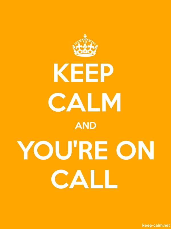KEEP CALM AND YOU'RE ON CALL - white/orange - Default (600x800)