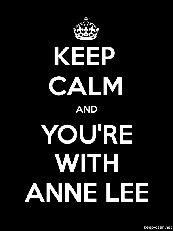 KEEP CALM AND YOU'RE WITH ANNE LEE - white/black - Default (600x800)