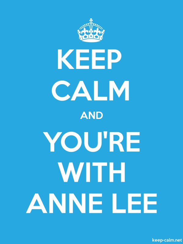 KEEP CALM AND YOU'RE WITH ANNE LEE - white/blue - Default (600x800)