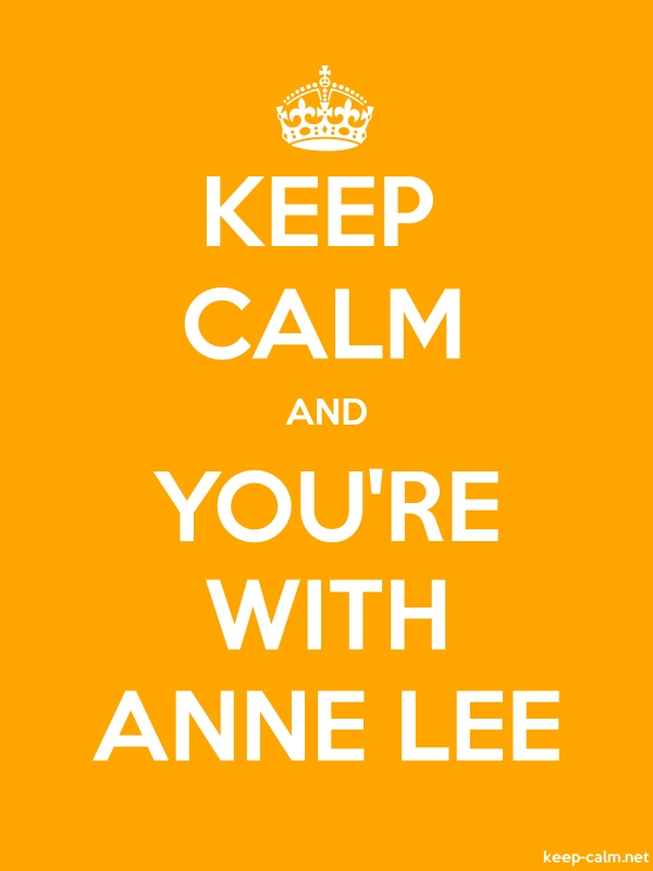 KEEP CALM AND YOU'RE WITH ANNE LEE - white/orange - Default (600x800)