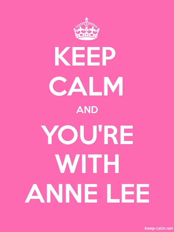 KEEP CALM AND YOU'RE WITH ANNE LEE - white/pink - Default (600x800)