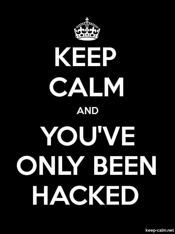 KEEP CALM AND YOU'VE ONLY BEEN HACKED - white/black - Default (600x800)
