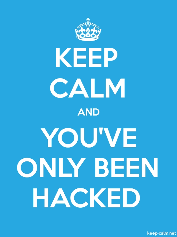 KEEP CALM AND YOU'VE ONLY BEEN HACKED - white/blue - Default (600x800)