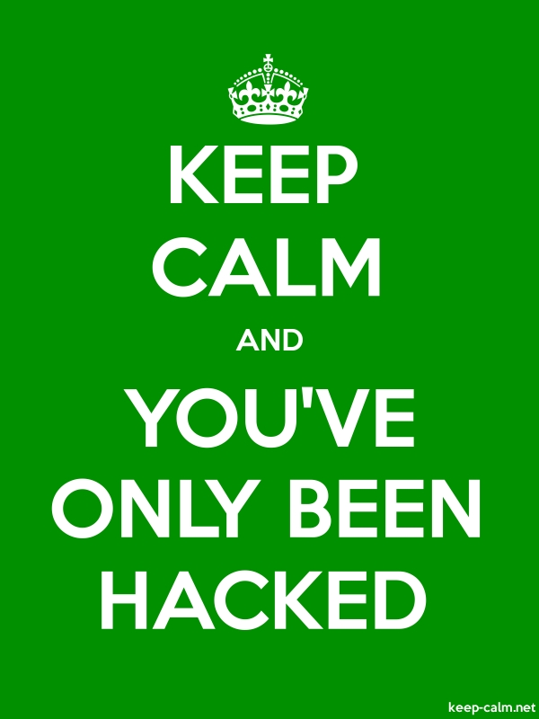 KEEP CALM AND YOU'VE ONLY BEEN HACKED - white/green - Default (600x800)