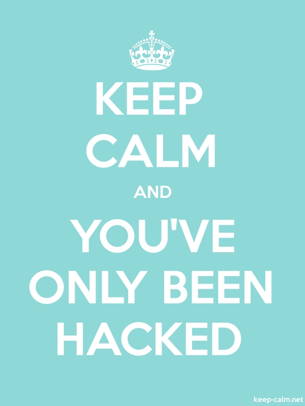 KEEP CALM AND YOU'VE ONLY BEEN HACKED - white/lightblue - Default (600x800)