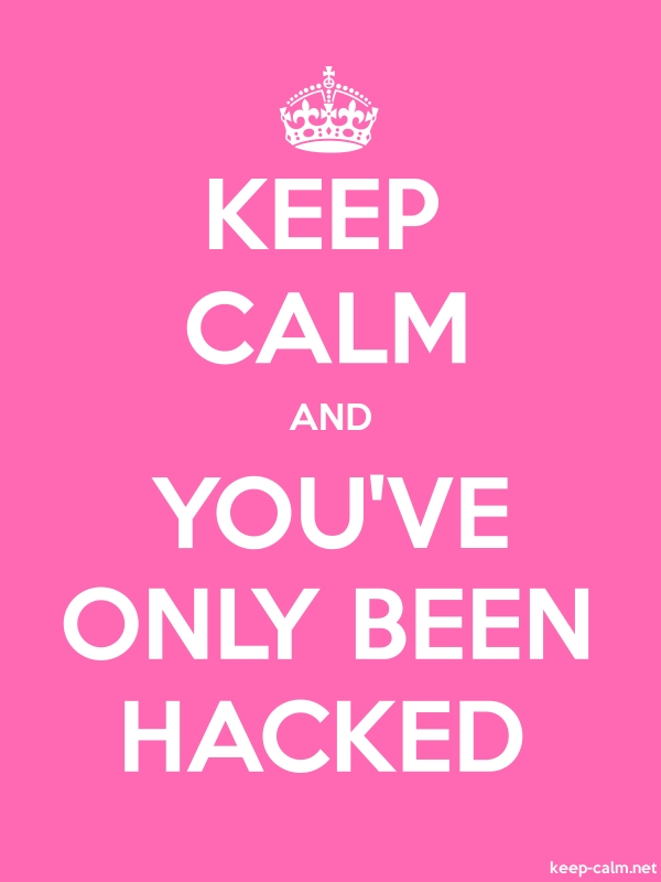 KEEP CALM AND YOU'VE ONLY BEEN HACKED - white/pink - Default (600x800)