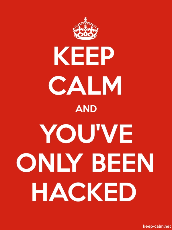 KEEP CALM AND YOU'VE ONLY BEEN HACKED - white/red - Default (600x800)