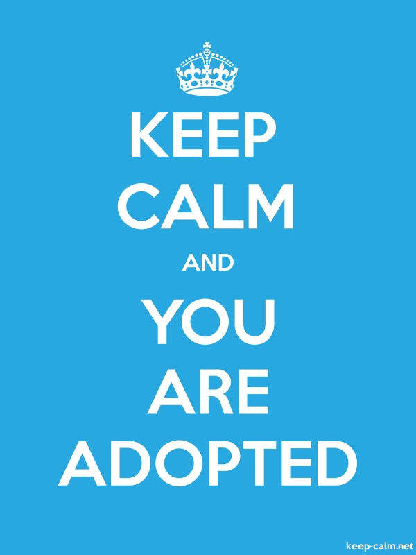 KEEP CALM AND YOU ARE ADOPTED - white/blue - Default (600x800)