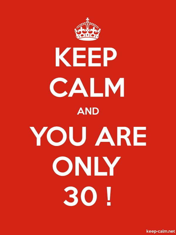 KEEP CALM AND YOU ARE ONLY 30 ! - white/red - Default (600x800)
