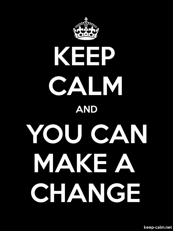 KEEP CALM AND YOU CAN MAKE A CHANGE - white/black - Default (600x800)