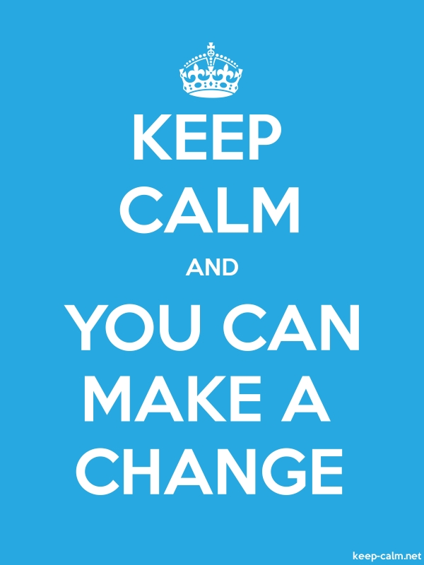 KEEP CALM AND YOU CAN MAKE A CHANGE - white/blue - Default (600x800)