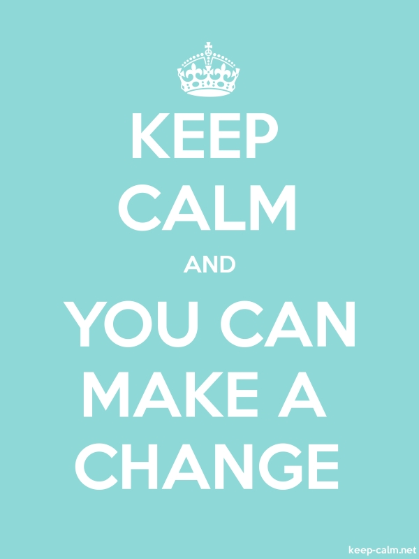 KEEP CALM AND YOU CAN MAKE A CHANGE - white/lightblue - Default (600x800)