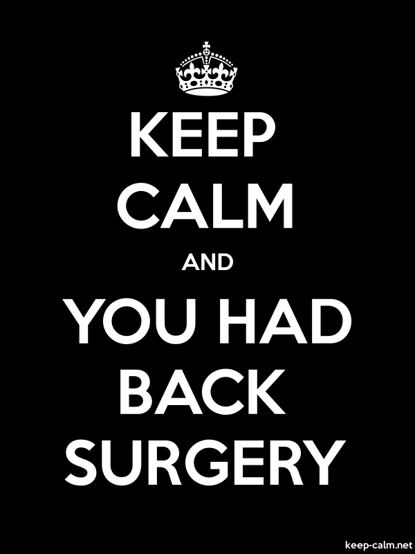 KEEP CALM AND YOU HAD BACK SURGERY - white/black - Default (600x800)
