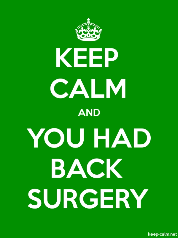 KEEP CALM AND YOU HAD BACK SURGERY - white/green - Default (600x800)