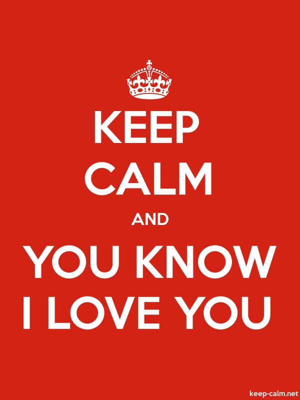 KEEP CALM AND YOU KNOW I LOVE YOU - white/red - Default (600x800)