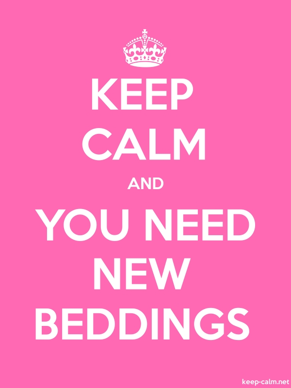 KEEP CALM AND YOU NEED NEW BEDDINGS - white/pink - Default (600x800)