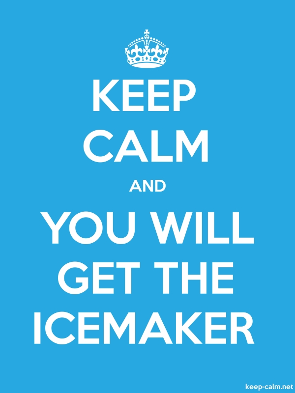 KEEP CALM AND YOU WILL GET THE ICEMAKER - white/blue - Default (600x800)