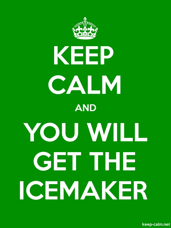 KEEP CALM AND YOU WILL GET THE ICEMAKER - white/green - Default (600x800)