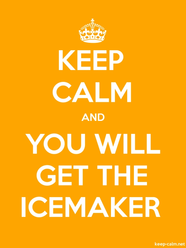KEEP CALM AND YOU WILL GET THE ICEMAKER - white/orange - Default (600x800)