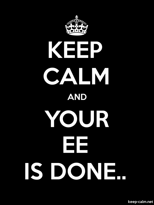 KEEP CALM AND YOUR EE IS DONE.. - white/black - Default (600x800)